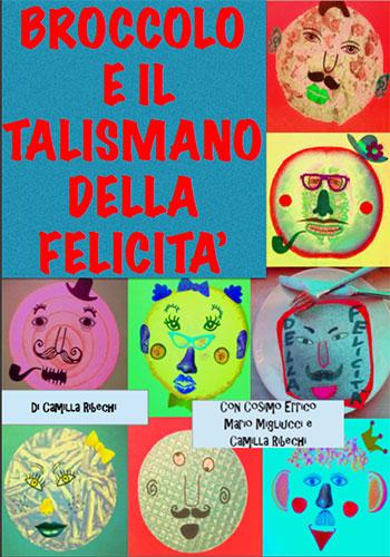 Le sette allegre risatelle - Teatro per ragazzi - Broccolo e il talismano della felicità